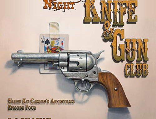 Nurse Kit Carson's Knife & Gun Club – Monday Night audiobook